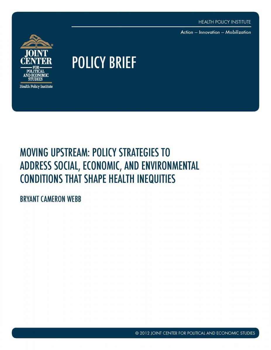 Moving Upstream: Policy Strategies to Address Social, Economic, and Environmental Conditions that Shape Health Inequities