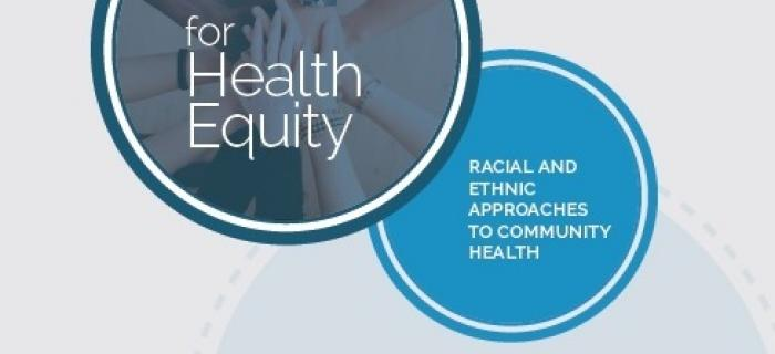Racial and Ethnic Approaches to Community Health Report