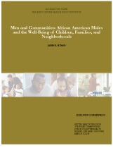 Men and Communities: African American Males and the Well-Being of Children, Families, and Neighborhoods