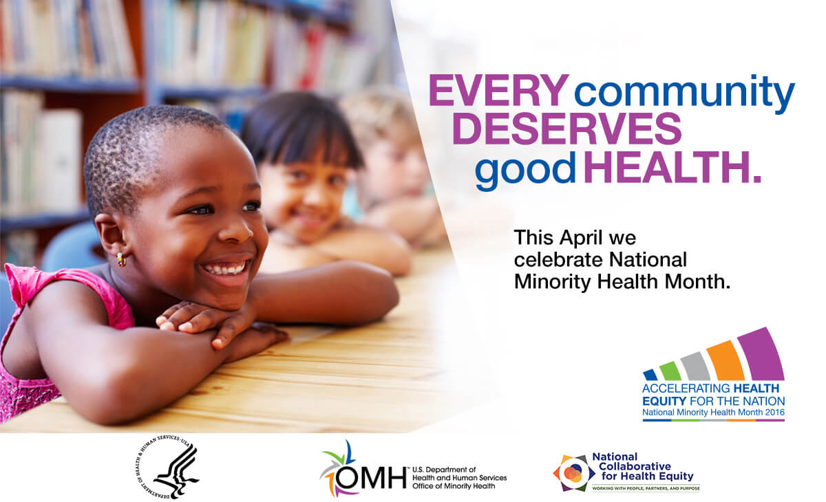 This April Celebrate National Minority Health Month
