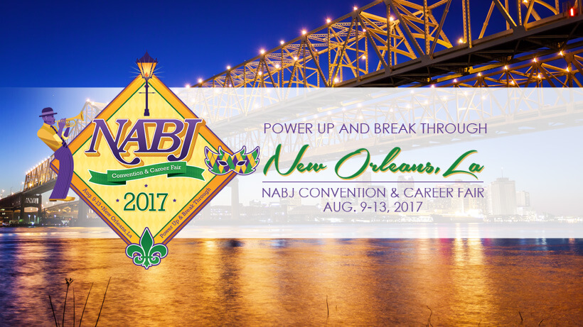 2017 #NABJ Annual Convention & Career Fair