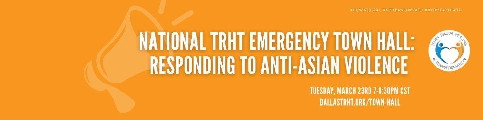 Dr. Gail Christopher Joins TRHT Leaders in a National TRHT Emergency Town Hall: Responding To Anti-Asian Violence